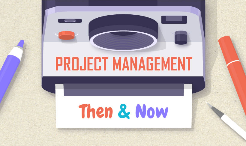 Project Management Then & Now